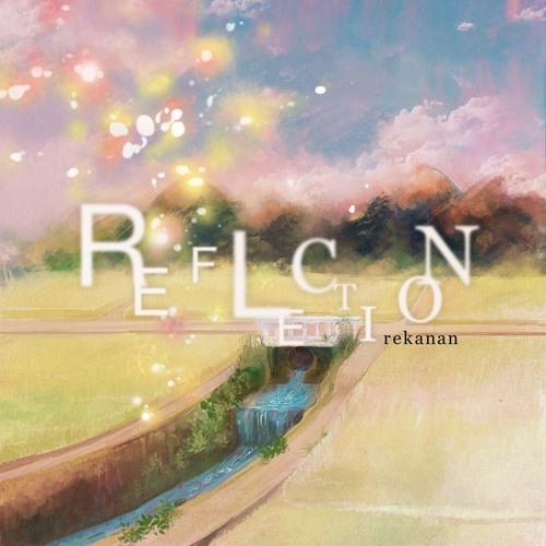 rekanan - REFLECTION feat. アンテナガール(Original Mix) [+REMIX Vo.+MIDI]
