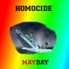 HOMICIDE - MAYDAY
