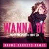 Wanna Be (Breno Barreto Remix)