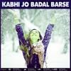Kabhi Jo Badal Barse Deep House 2k15 Mashup Dj Prasen & Dj Adil Dubai