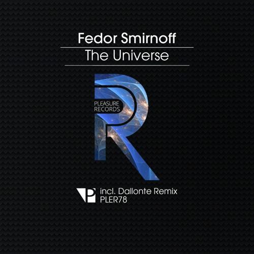 Fedor Smirnoff - The Universe (Dallonte Remix)