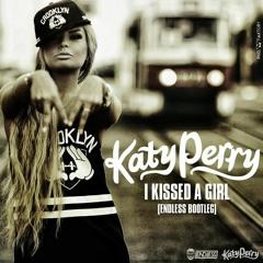 Katy Perry - I Kissed A Girl (Endless Bootleg)