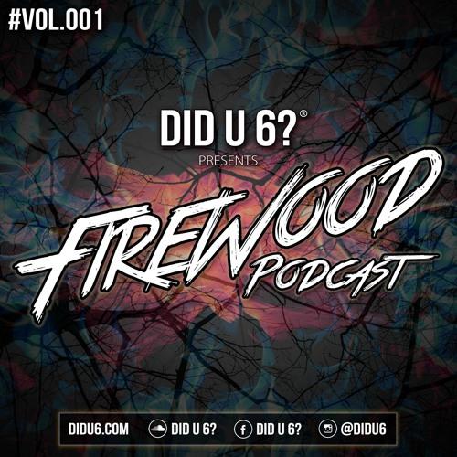 Firewood Podcast Vol. 1