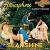 "Slamshine (Quad City DJs Space Jam + Atmosphere ""Sunshine"")"
