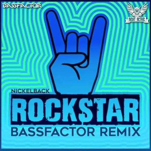 Nickelback - Rockstar (Bassfactor Remix)***DEMO*** by