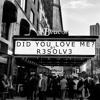 DID YOU LOVE ME - DJ RESOLVE