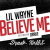 -Believe Me- (Lil Wayne FT. DRAKE)   **DZASTR RMX**