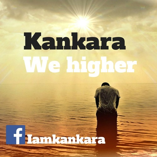 Kankara- We Higher
