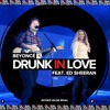 Drunk In Love Beyoncé Feat Ed Sheeran Global Citizen Festival 2015 Mp3