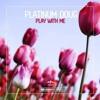 Platinum Doug - Play with Me (Original Mix)