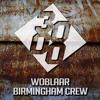 WoblaaR - Birmingham Crew [Free Download]