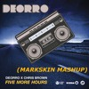 Deorro x Chris Brown - Five More Hours vs. Stopping Us (MarkSkin Mashup)[PITCHED] [BUY = FREE DL]