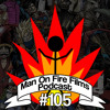 Man On Fire Films Podcast #105 - One Piece And Other Anime