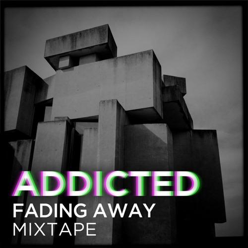 ADDCTD ★ Fading away (Deep Mixtape)