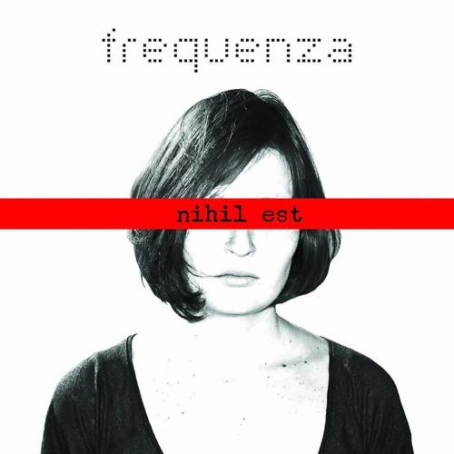 Frequenza - Nihil Est - Album