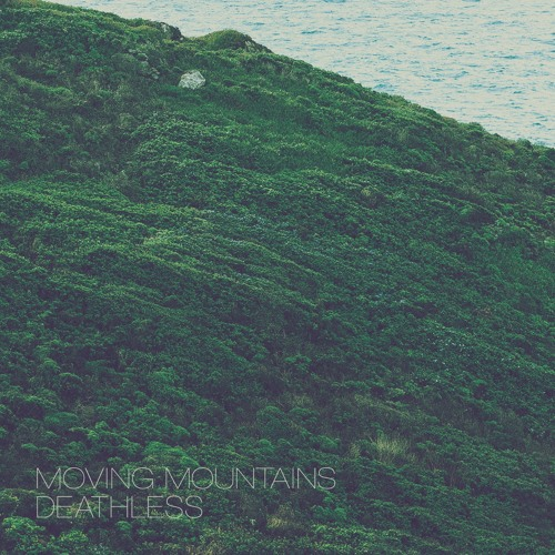 """Moving Mountains - """"Deathless"""""""