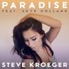 Steve Kroeger - Paradise ft. Skye Holland mp3