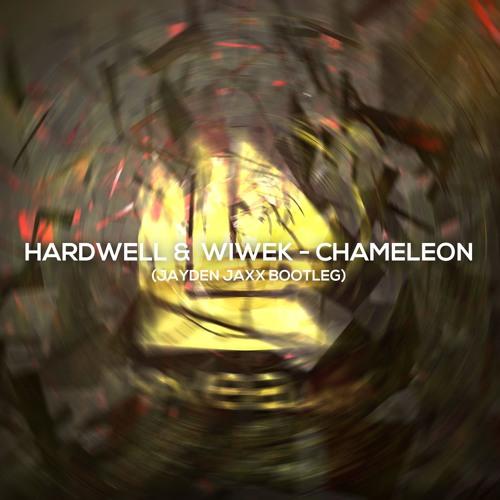 Hardwell & Wiwek - Chameleon (Jayden Jaxx Bootleg)