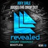 Joey Dale - About The Drop Out (Angry Visionist Bootleg)