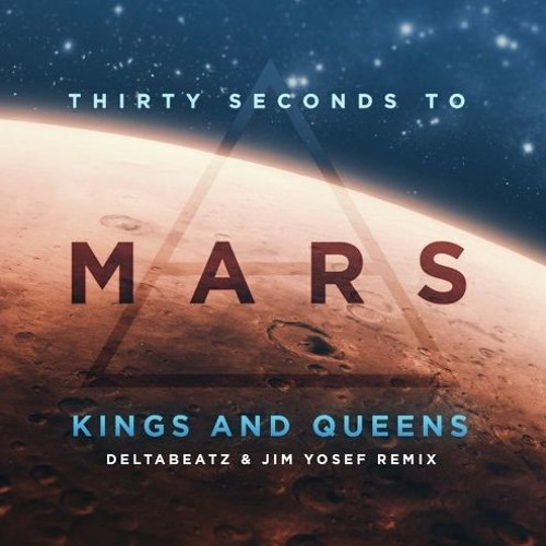 30 Seconds To Mars - Kings & Queens (Deltabeatz & Jim Yosef Remix) by  AngryMonkey