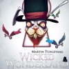 Martin Tungevaag - Wicked Wonderland (Enveloperz! & Rave Angelz Bootleg)