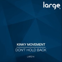 Kinky Movement - Don't Hold Back