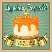 Liquidator Series 84 Special 7 Years with DJ Patife & DJ Flaco Sep.2015 Artwork