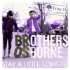 Brothers Osborne - Stay A Little Longer [ChoppedUp & FADED]