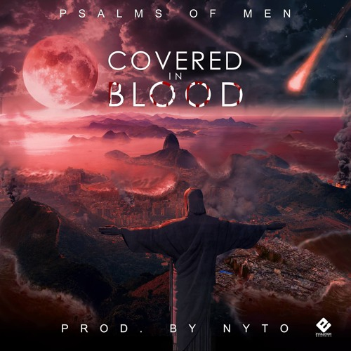 Psalms of Men 'Covered In Blood' Prod By Nyto (FREE DOWNLOAD)