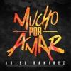 Ariel Ramirez — Mucho Por Amar (Prod. By Emy Luziano)