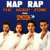 The Warp Zone - Nap Rap FT. Smosh