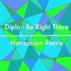 Diplo - Be Right There (Hanzonian Remix)