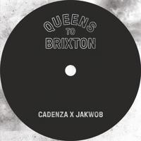 Cadenza x Jakwob - Queens to Brixton
