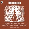 Snow White and the Seven Keys to Doomsday: A Time Lord Fairy Tale read by Sophie Aldred