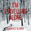 I'm Travelling Alone by Samuel Bjork (Audiobook Extract)