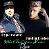 Justin Beber RemixWhat Do You Mean_HyperState_Free2RhymeEnt.mp3