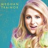 Meghan Trainor ft. John Legend - Like I am Gonna Lose you
