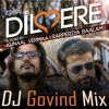 Dil Mere ( Kunaal Vermaa & Rapperiya Baalam ) - DJ Govind Mix