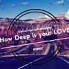 How Deep Is Your Love - BINNAY & Regard Feat. Drop G (Remix)
