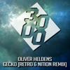 Oliver Heldens - Gecko [Retro & Nition] [Free Download]