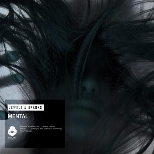 Jewelz & Sparks - Mental (Original Mix) | Out now