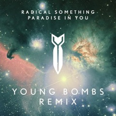 Radical Something - Paradise In You (Young Bombs Remix)