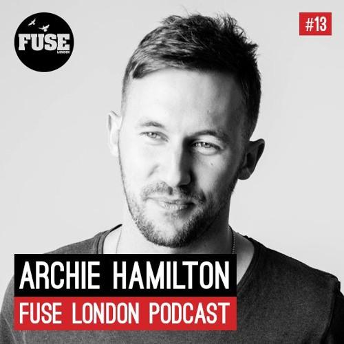 Fuse Podcast # 13 - Archie Hamilton