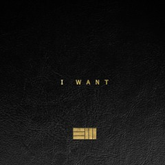 I Want (Feat. Squire) (Prod. Russ)