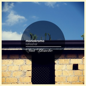 Refresher (Original Mix) by Monokromo