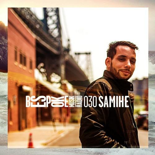 Bespoke Musik Radio 030 : Samihe