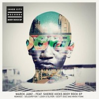 Marck Jamz - Body Rock (Ft. Sheree Hicks) (Leigh D Oliver Remix)