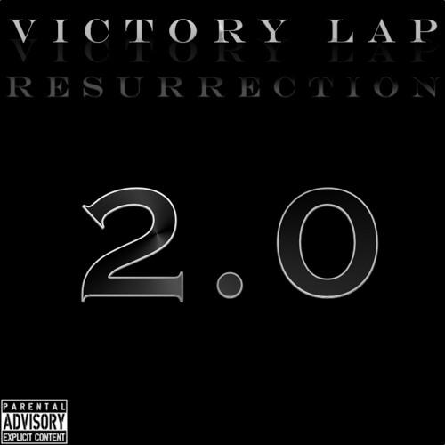 VICTORY LAP 2.0: THE RESURRECTION
