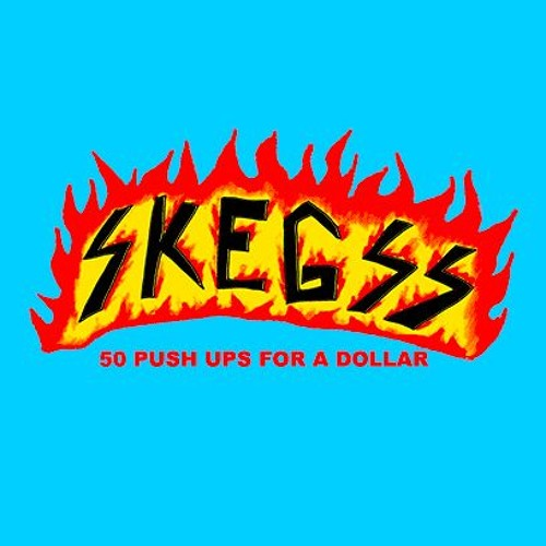 Skegss - 50 Push Ups For A Dollar