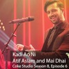 Mai Dhai & Atif Aslam, Kadi Aao Ni, Coke Studio, Season 8, Epi...